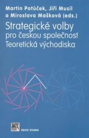 Strategické volby pro českou společnost. Teoretická východiska