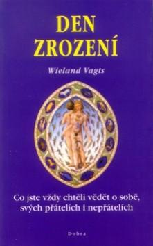 Kniha: Den zrození - Wieland Vagts