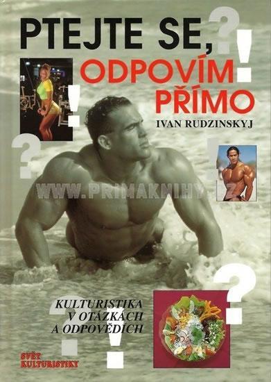 Kniha: Ptejte se, odpovím přímo - Rudzinskyj Ivan