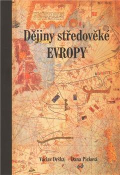 Kniha: Dějiny středověké Evropy - Václav Drška