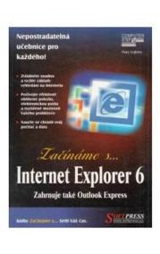 Začínáme s... Internet Explorer 6.0