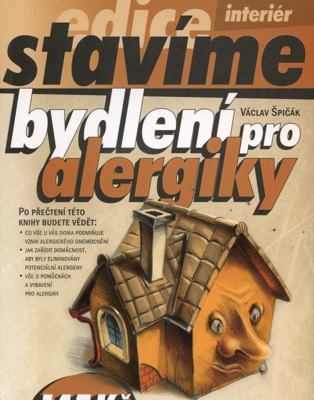 Kniha: Bydlení pro alergiky - edice Stavíme - Špičák Václav