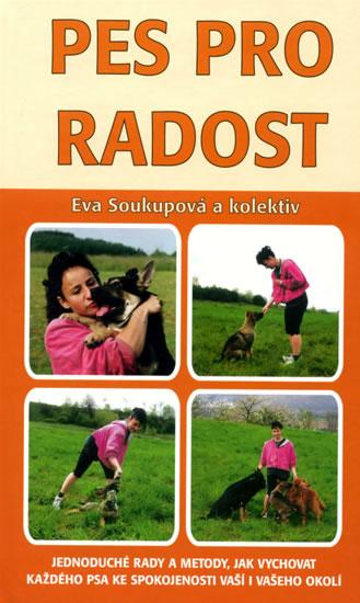 Kniha: Pes pro radost - Soukupová Eva