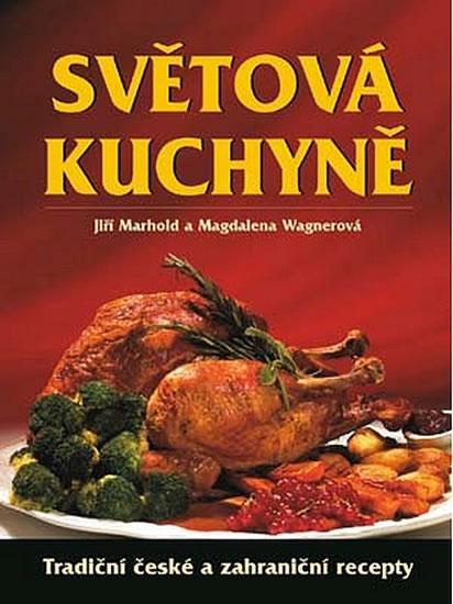 Světová kuchyně - Tradiční české i zahraniční recepty