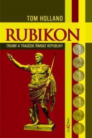 Rubikon - Triumf a tragédie římské republiky