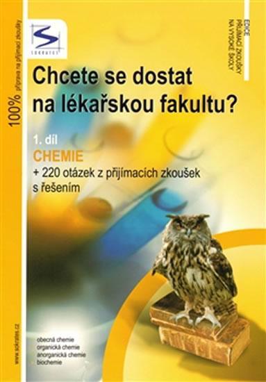 Kniha: Chcete se dostat na lékařskou fakultu? - chemie (1.díl) - Řezanka, Staník