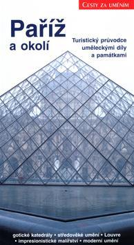 Cesty za uměním. Paříž a okolí