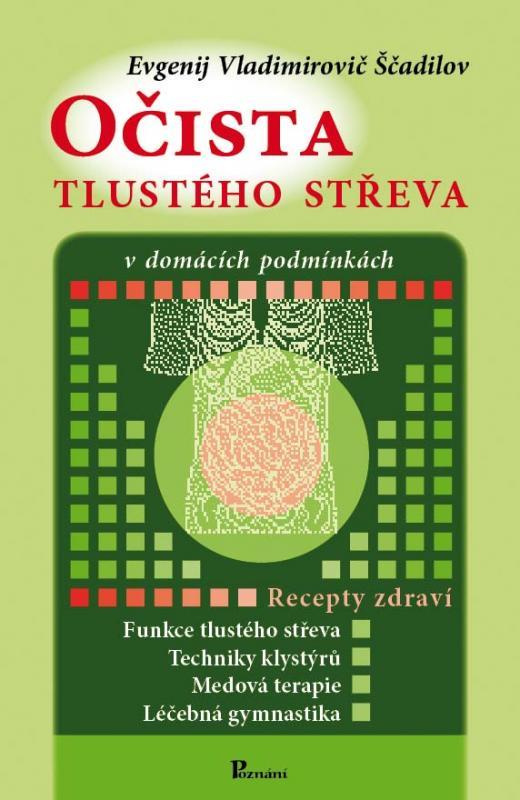 Kniha: Očista tlustého střeva - Evgenij V.  Ščadilov