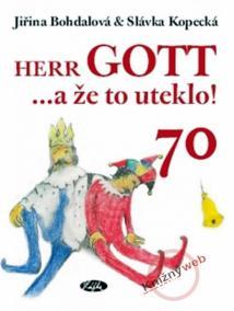 Herr Gott … a že to uteklo!
