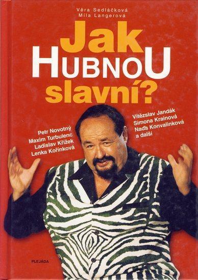 Kniha: Jak hubnou slavní?autor neuvedený