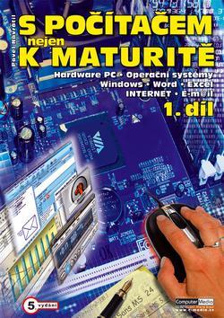 S počítačem nejen k maturitě 1 - 7. vydání
