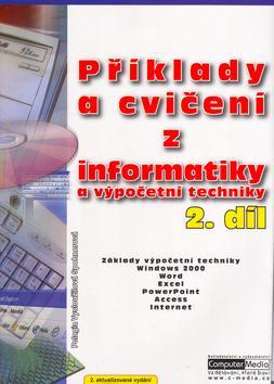Příklady a cvičení z informatiky a výpočetní techniky 2. díl.