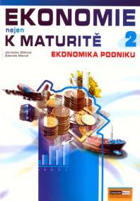 Ekonomie nejen k maturitě 2. - Podniková ekonomie