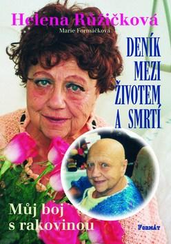 Kniha: Deník mezi životem a smrtí 1.-Můj boj s rakovinouautor neuvedený