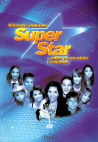 Šílenství jménem Superstar ...aneb co se stalo v zákulisí