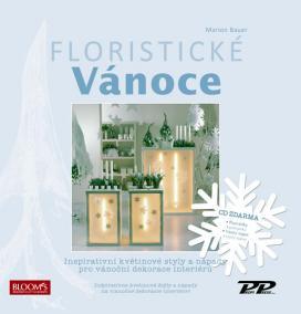 Floristické vánoce - Inspirativní květinové styly a nápady pro vánoční dekorace interiérů + CD