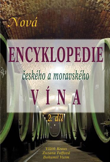 Kniha: Nová encyklopedie českého a moravského vína - 2. díl - Kraus, Foffová, Vurm