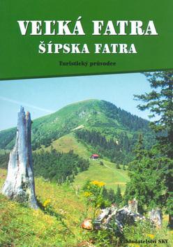 Velká Fatra, Šípska Fatra - průvodce