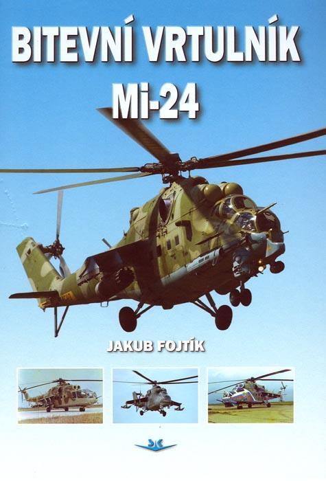 Kniha: Bitevní vrtulník MI 24 - Fojtík Jakub