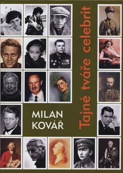 Kniha: Tajné tváře celebrit - Milan Kovář
