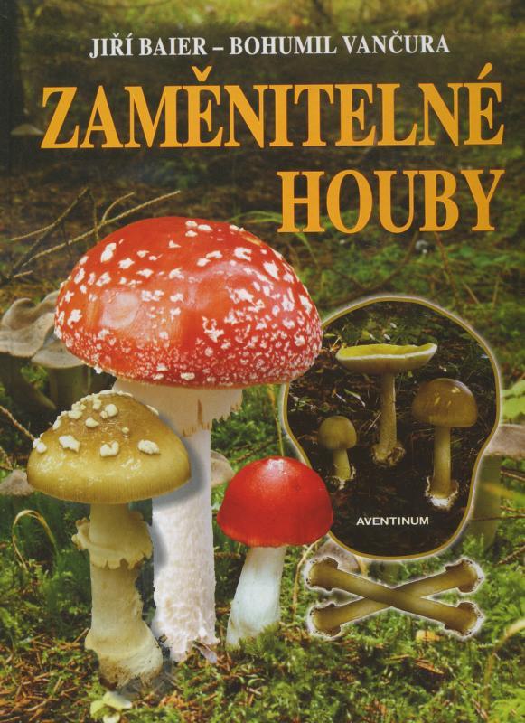 Kniha: Zaměnitelné houby - Jiří Baier