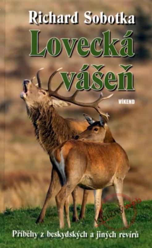 Lovecká vášeň - Příběhy z beskydských a jiných revírů