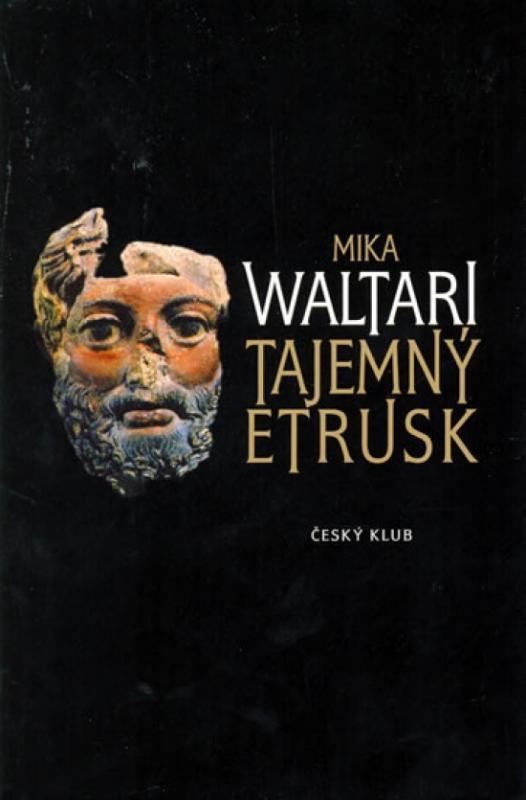 Kniha: Tajemný Etrusk - 2.vydání - Waltari Mika