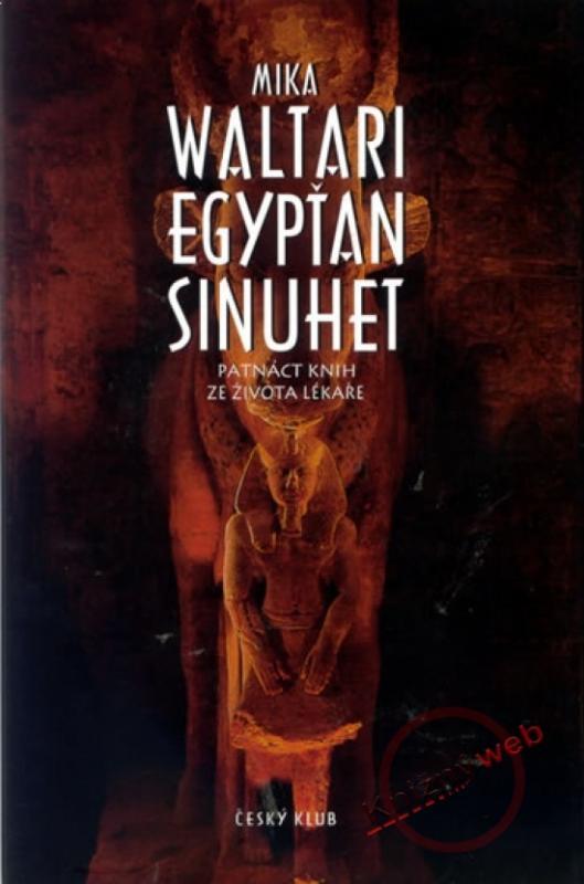 Kniha: Egypťan Sinuhet - 6.vydání - Waltari Mika