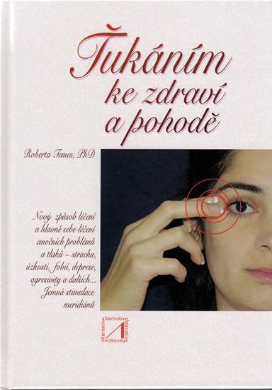 Kniha: Ťukáním ke zdraví a pohodě - Temes Roberta