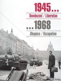 1945 Osvobození / Liberation, 1968 Okupace / Occupation
