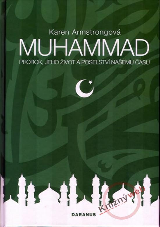 Muhammad - Prorok, jeho život a poselství našemu času