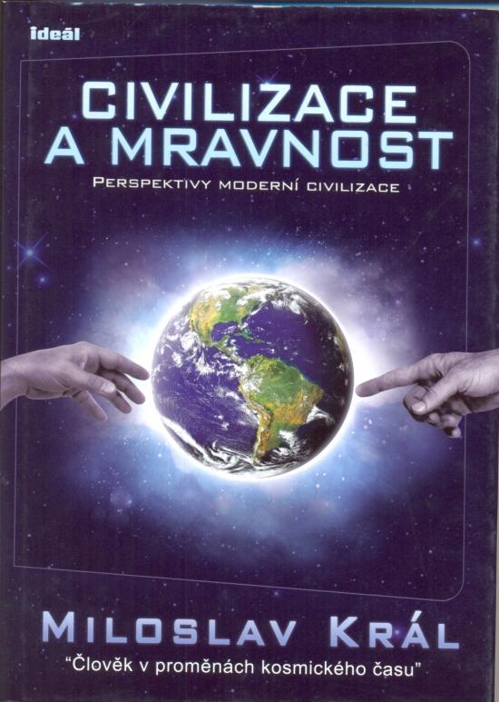 Kniha: Civilizace a mravnost - Král Miloslav