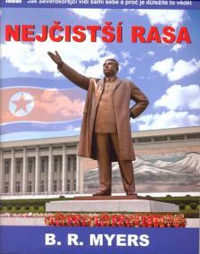 Nejčistší rasa - Jak Severokorejci vidí sami sebe a proč je důležité to vědět