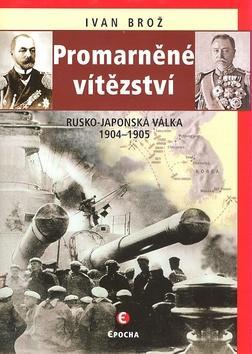 Promarněné vítezství (Rusko-japonská válka 1904–1905)