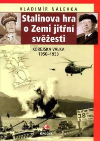 Stalinova hra o Zemi jitřní svěžesti - Korejská válka 1950-1953