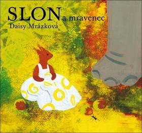 Kniha: Slon a mravenec - Daisy Mrázková