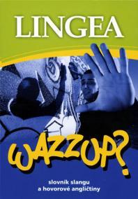 Wazzup? slovník slangu a hovorové angličtiny