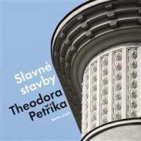 Slavné stavby Theodora Petříka