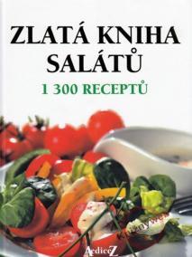 Zlatá kniha salátů - 1 300 receptů