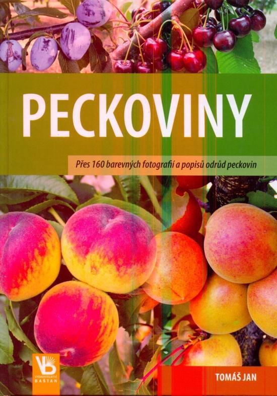 Peckoviny - Přes 160 barevných fotografií a popisů odrůd peckovin - 2. vydání