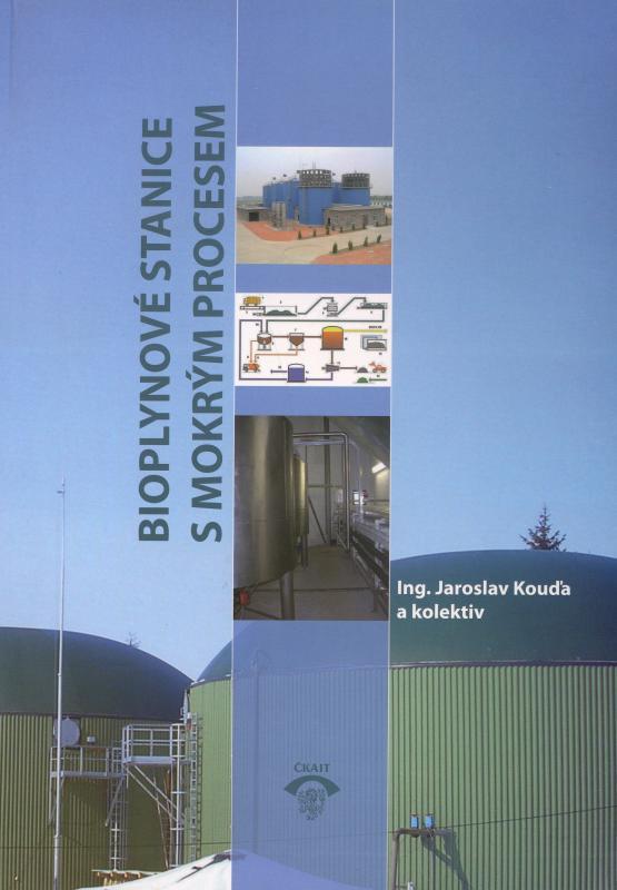 Kniha: Bioplynové stanice s mokrým procesem - Jaroslav Kouďa