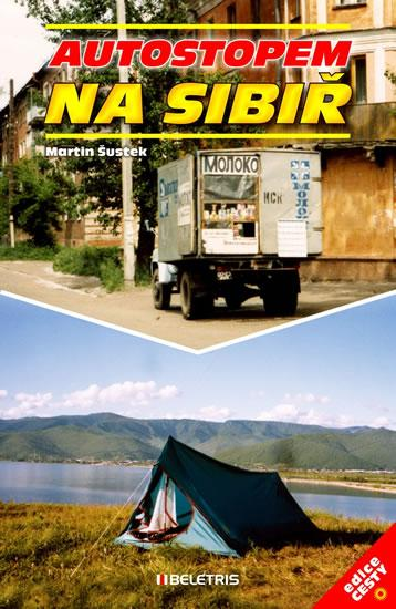 Kniha: Autostopem na Sibiř - Šustek Martin