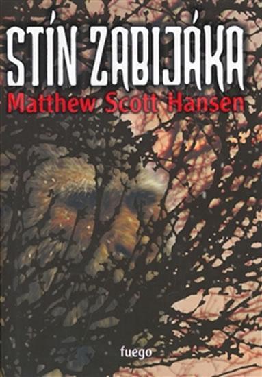 Kniha: Stín zabijáka - Hansen Matthew Scott