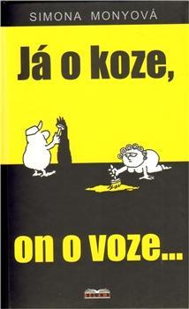Kniha: Já o koze, on o voze... - Simona Monyová