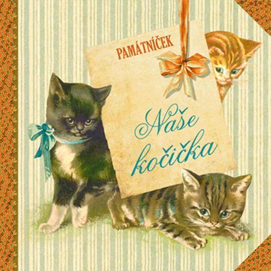 Kniha: Naše kočička - památníček - Trnková Klára