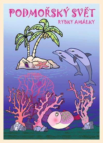 Kniha: Podmořský svět rybky Amálky - omalovánkyautor neuvedený