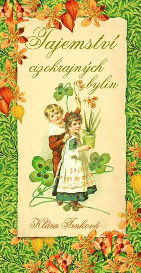Kniha: Tajemství cizokrajných bylin - Trnková Klára