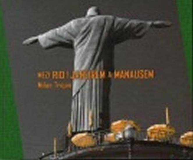 Mezi Rio de Janeirem a Manausem