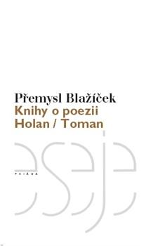 Kniha: Knihy o poezii - Přemysl Blažíček