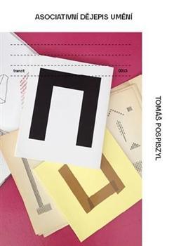 Kniha: Asociativní dějepis umění - Tomáš Pospiszyl